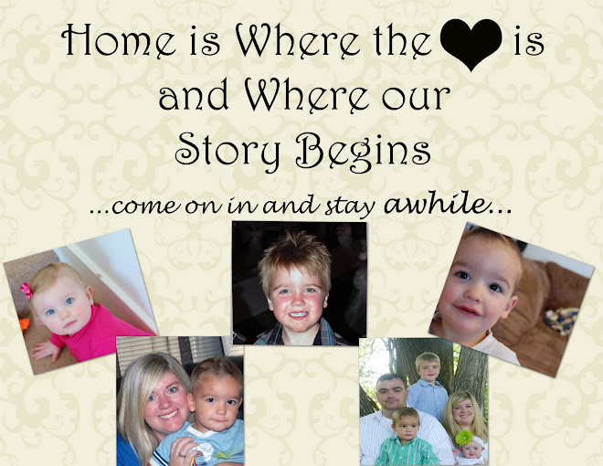 Home is Where the Heart is and Where our Story Begins