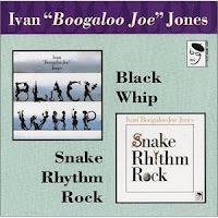 Ivan 'Boogaloo Joe' Jones - Black Whip & Snake Rhythm Rock