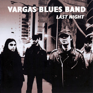 Vargas Blues Band - Last Night