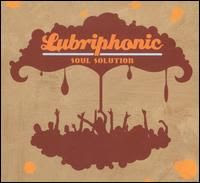 Lubriphonic - Soul Solution