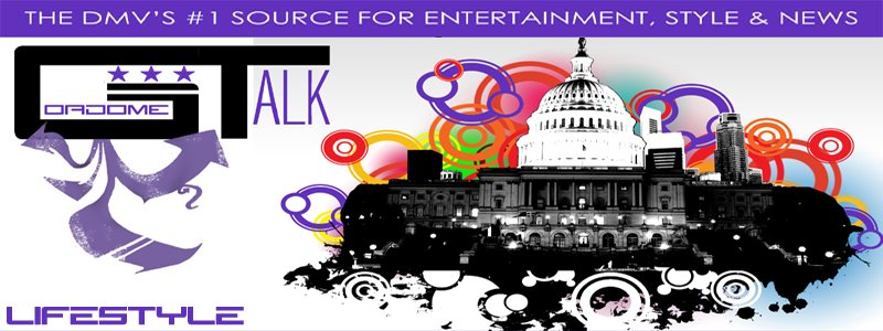 GoadomeTalk.com Lifestyle :: The DMV's Official Online Hip-Hop Magazine