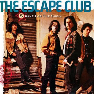 The Escape Club - Shake For The Sheik