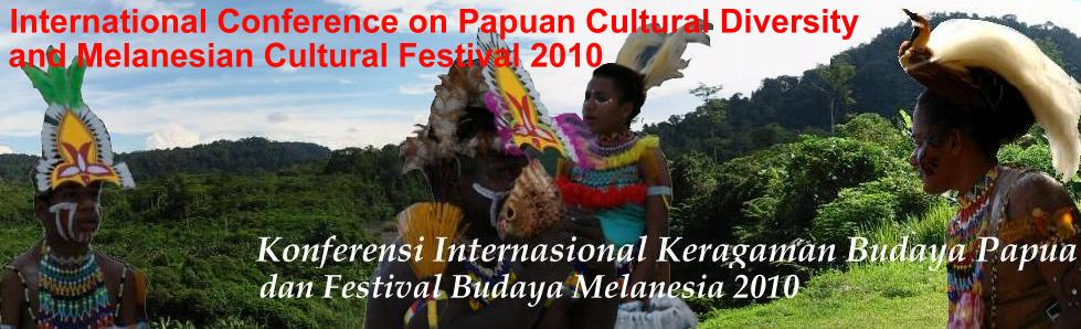 2nd International Conference on Papuan Cultural Diversity and Melanesian Cultural Festival 2010