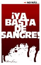 ¡BASTA DE SANGRE!