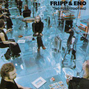 Fripp & Eno (No Pussyfooting) album cover