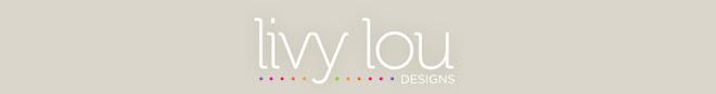 Livy Lou Designs