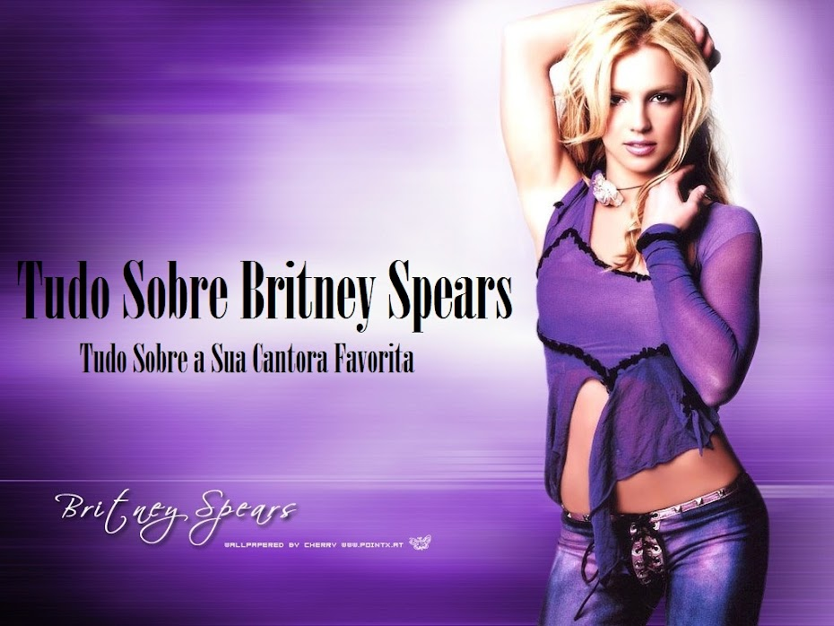 Tudo Sobre Britney Spears