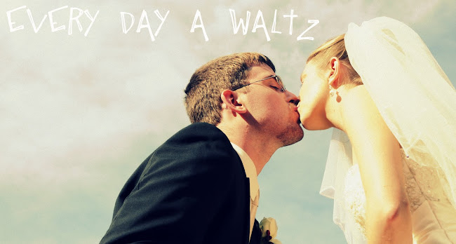Every Day A Waltz