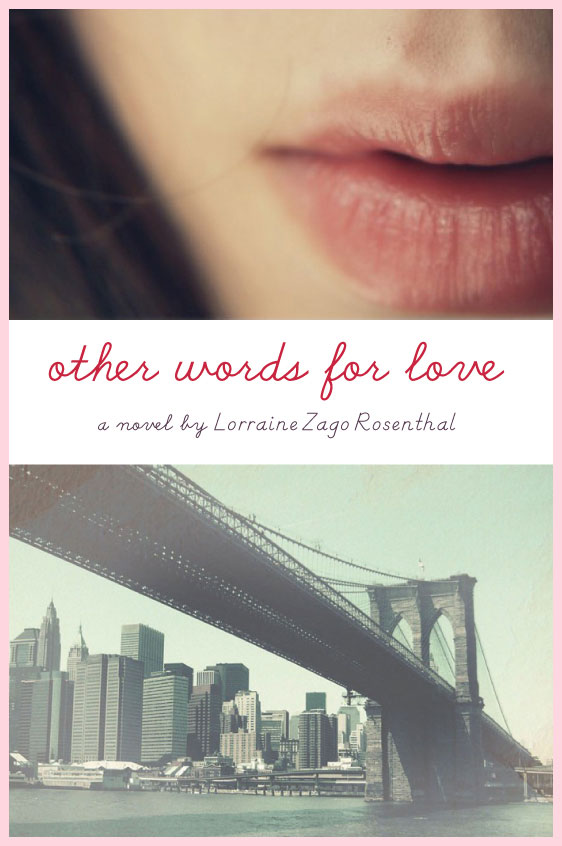 Other Words for Love by Lorraine Zago Rosenthal Delacorte/1.11.11