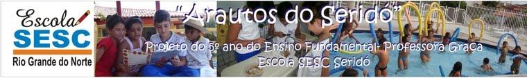 "Escola Sesc Seridó - ""Arautos do Seridó"""