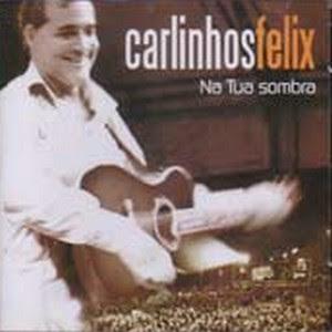 Carlinhos Félix – Na Tua Sombra