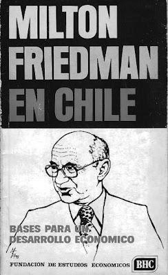 Milton Friedman en Chile. Bases para un Desarrollo Económico