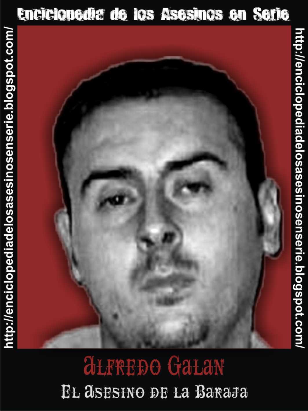 Enciclopedia de los Asesinos en Serie: ALFREDO GALAN \