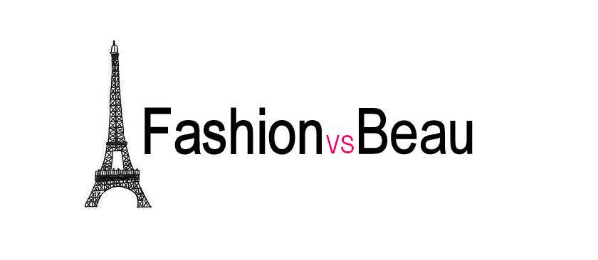 FASHION vs BEAU