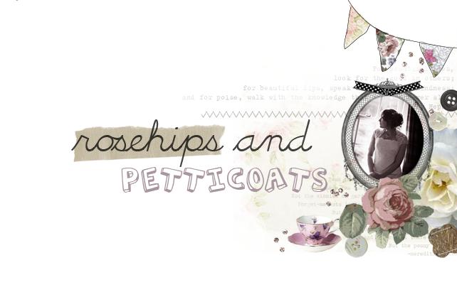 Rosehips & Petticoats