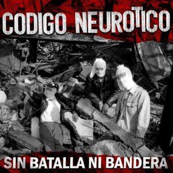 Código Neurótico - Sin batalla ni bandera