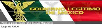 GOBIERNO LEGITIMO DE MÉXICO