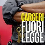 Appello: Le carceri sono fuorilegge