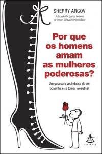 Download - Livro POR QUE OS HOMENS AMAM AS MULHERES PODEROSAS?