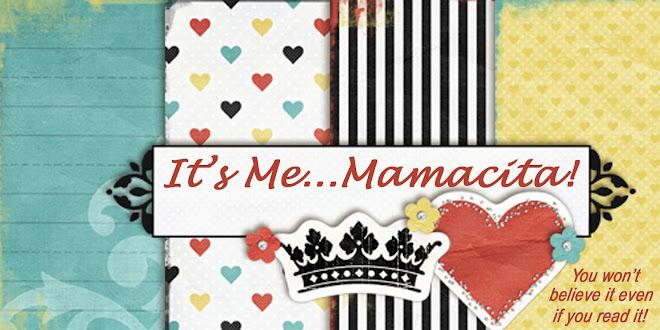 It's Me...Mamacita!