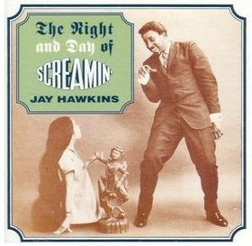 The Night & Day Of Screamin' Jay Hawkins