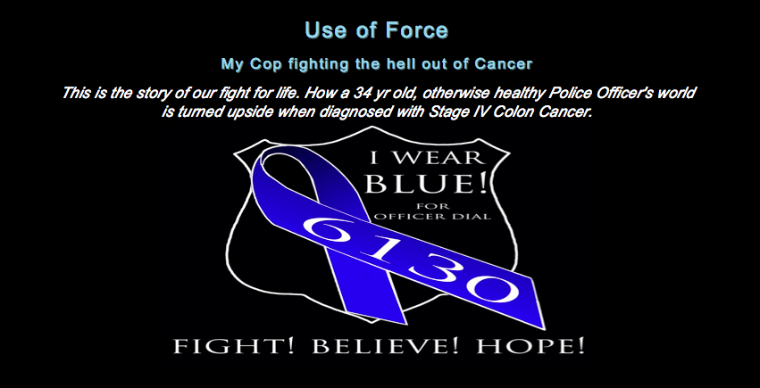 Use of Force~my Cop fighting the he11 outta cancer