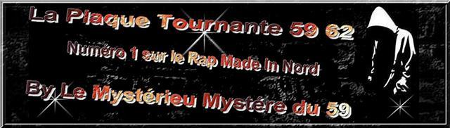 la plaque tournante du rap made in nord by l'mysterieu mystere du 59 aka l'anonyme aka..