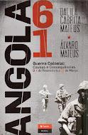 Angola1961:O Início da Guerra Colonial,causas e consequências (4 de Fevereiro e 15 de Março).