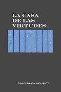 LA CASA DE LAS VIRTUDES. (LOREA OTSOA hONORATO)