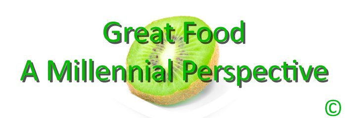 Great Food A Millennial Perspective