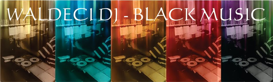 WALDECI DJ - BLACK MUSIC