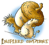 squirrel walking across a wire with a huge acorn on its back with Inspired Comment fonted underneath