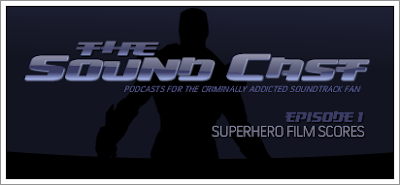 The SoundCast: Episode 1 - Superhero Film Music
