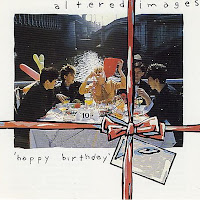 ALTERED IMAGES. Happy Birthday
