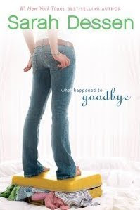 Book Watch: What Happened to Good Bye by Sarah Dessen.