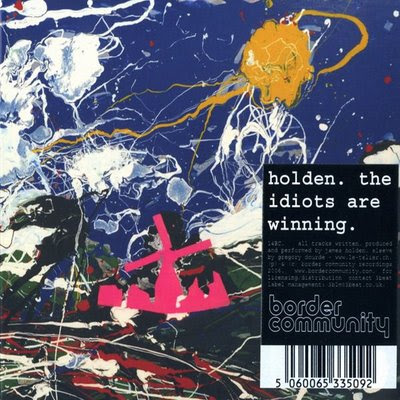 The Idiots Are Winning | Holden | James Holden