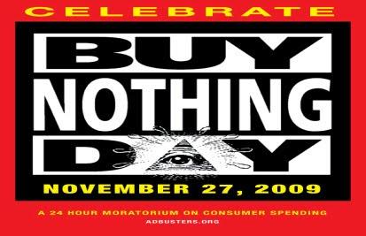 Buy Nothing Day 2009 essay   Prosperity For RI