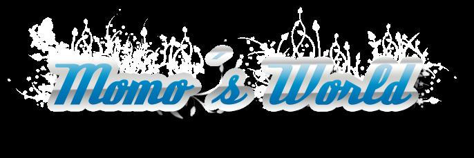 Momo's World   ♪\(^▽^*)いらっしゃ~いっ(*^▽^)/♪