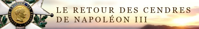 Le retour des cendres de Napoléon III