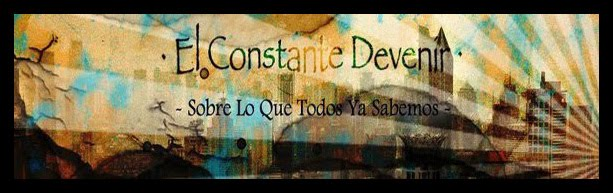 · EL CONSTANTE DEVENIR ·