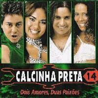 CD Calcinha Preta Dois Amores, Duas Paixões - Vol. 14