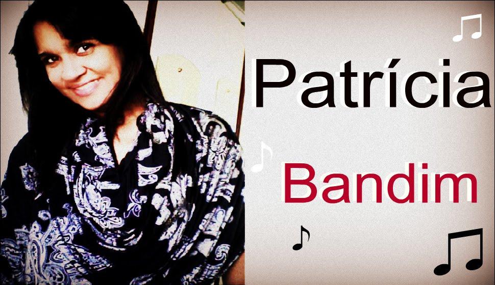 °.:Patrícia Bandim -- Seja Bem-Vindo!:.°