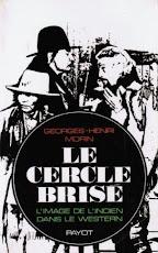 Georges-Henri Morin - Le cercle brisé, l'image de l'indien dans le western