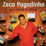 Zeca Pagodinho - Uma Prova de Amor
