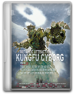Kung Fu Cyborg Metallic Attraction (2009) - DVDRip - XviD