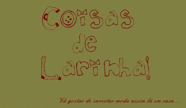 Coisas de Larinha!