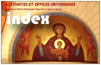 INDEX des offices et acathistes