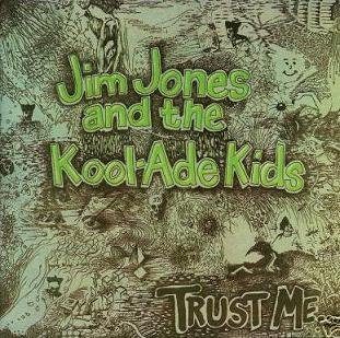 What are you listening to right NOW? - Page 2 Jim%2BJones%2Band%2Bthe%2BKool-Ade%2BKids%2B-%2BTrust%2BMe