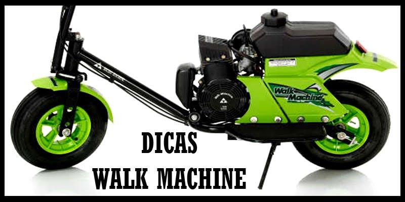 DICAS WALK MACHINE