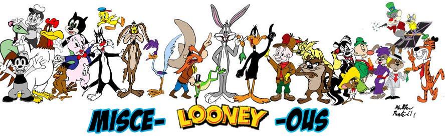 Misce-Looney-ous